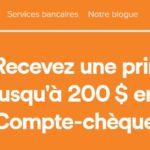 Recevez une prime allant jusqu'à 200 $ avec Tangerine