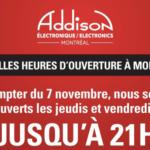 Addison Électronique - Montréal modifie ses heures d'ouverture