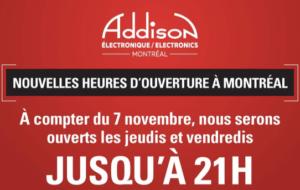 Nouvelles heures d'ouverture pour la magasin Addison Électronique de Montréal