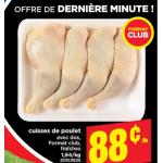 Aubaine vedette de la semaine: cuisses de poulet 88 cents la livre au Maxi
